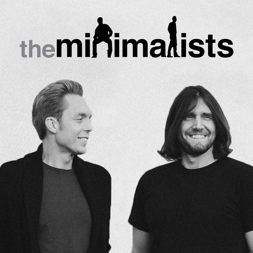 Quickie: How do I discover my passion?, The Minimalists Podcast