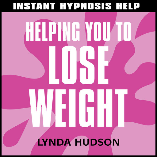 Instant Hypnosis Help: Helping You to Lose Weight, Lynda Hudson