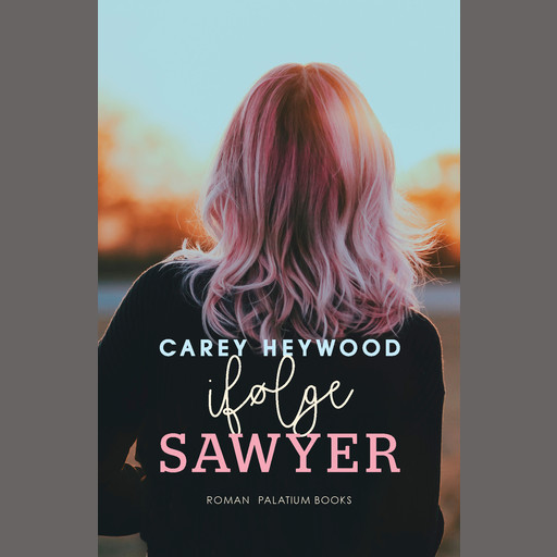 Ifølge Sawyer, Carey Heywood