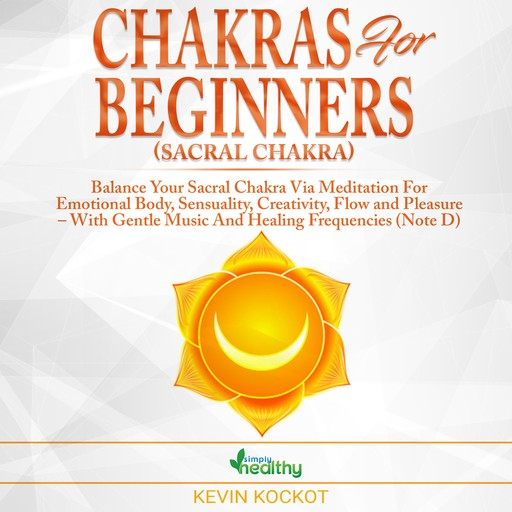 Chakras for Beginners (Sacral Chakra), simply healthy