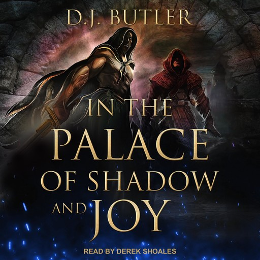 In the Palace of Shadow and Joy, D.J. Butler