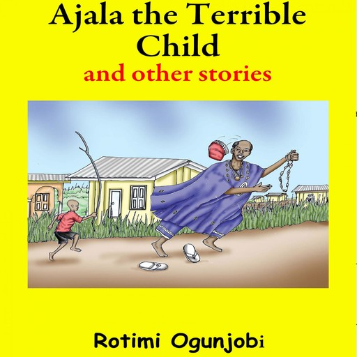 Ajala the Terrible Child and Other Stories,