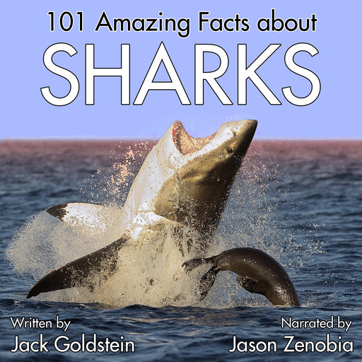 101 Amazing Facts about Sharks, Jack Goldstein