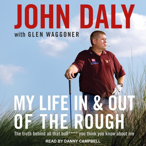 My Life In and Out Of The Rough, John Daly, Glen Waggoner