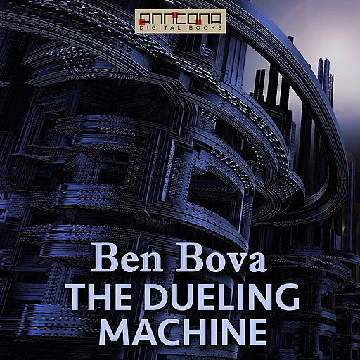 The Dueling Machine, Ben Bova, Myron R. Lewis