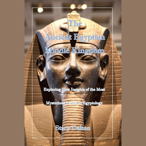 The Ancient Egyptian Middle Kingdom, STACY DALTON