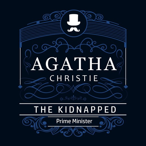 The Kidnapped Prime Minister (Part of the Hercule Poirot Series), Agatha Christie