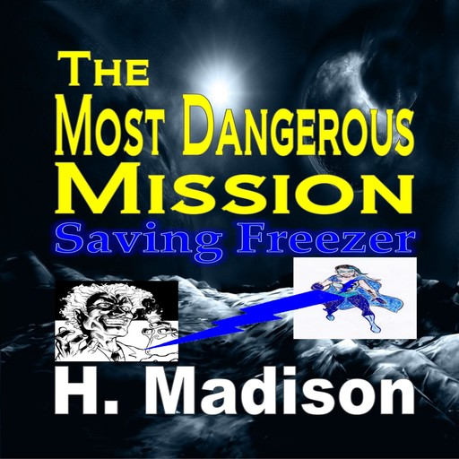 The Most Dangerous Mission, H.Madison