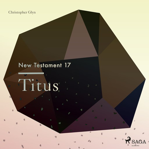 The New Testament 17 - Titus, Christopher Glyn