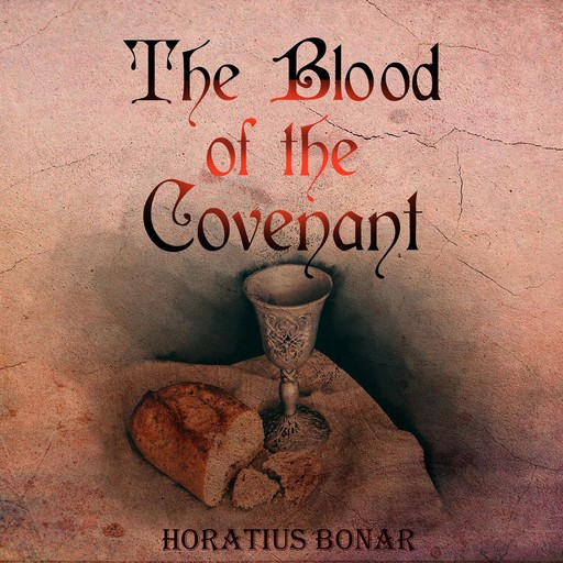 The Blood of the Covenant, Horatius Bonar