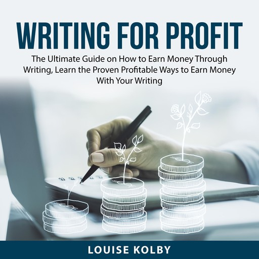 Writing For Profit, Louise Kolby