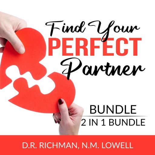 Find Your Perfect Partner Bundle, 2 in 1 Bundle: Romantic Revolution and True Love, D.R. Richman, and N.M. Lowell