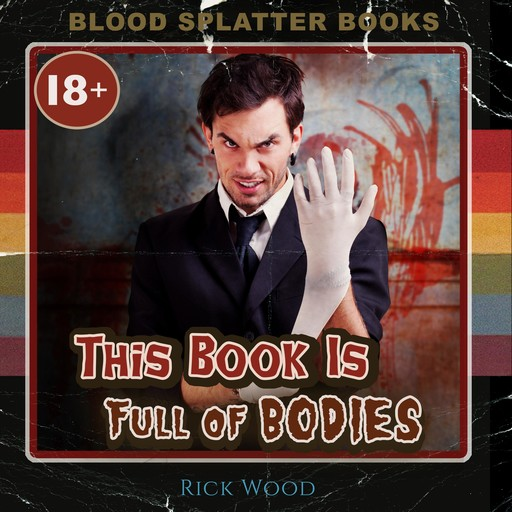 This Book is Full of Bodies, Rick Wood