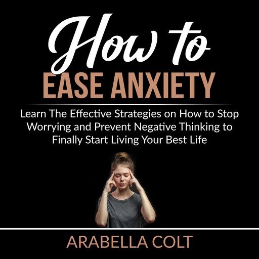 How to Ease Anxiety, Arabella Colt