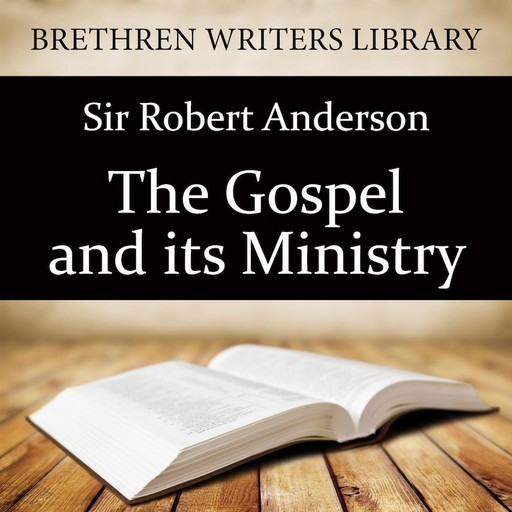 The Gospel and Its Ministry, Robert Anderson