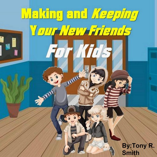 Making and keeping your new Friends for Kids, Tony Smith