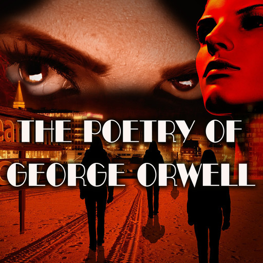 The Poetry of George Orwell, George Orwell
