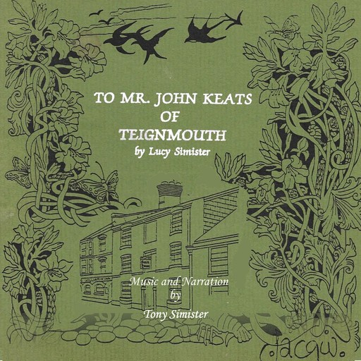 To Mr. John Keats of Teignmouth, Lucy Simister