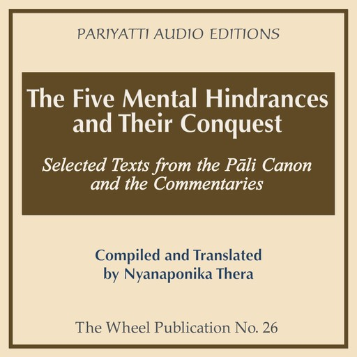 The Five Mental Hindrances and Their Conquest, Nyanaponika Thera