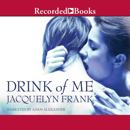 Drink of Me, Jacquelyn Frank