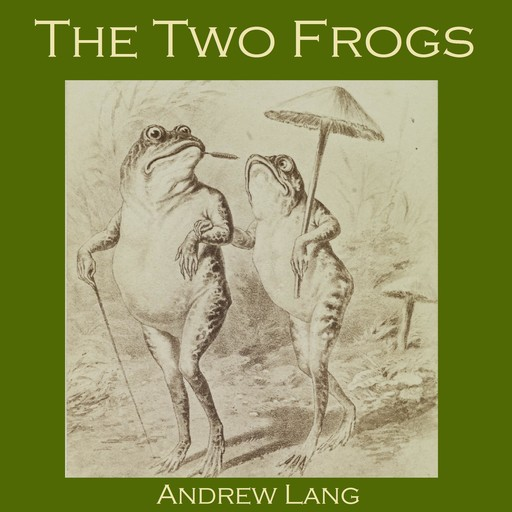 The Two Frogs, Andrew Lang