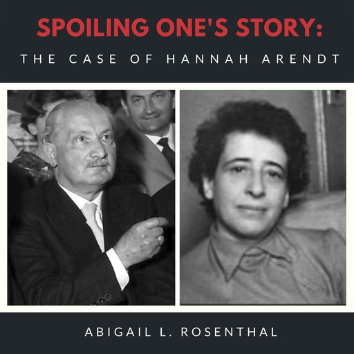 Spoiling One's Story:, Abigail L. Rosenthal