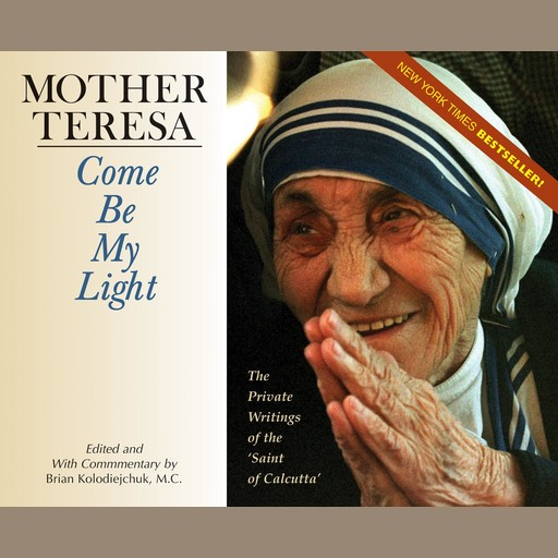 Come Be My Light, Mother Teresa, Brian Kolodiejchuk