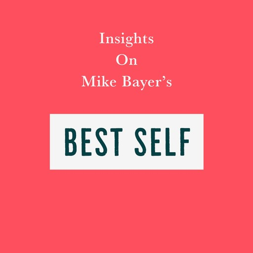 Insights on Mike Bayer's Best Self, Swift Reads