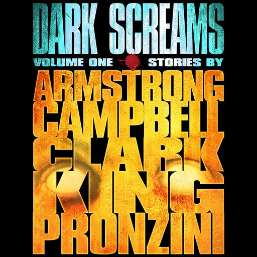 Dark Screams, Stephen King, Kelley Armstrong, Ramsey Campbell, Simon Clark, Bill Pronzini