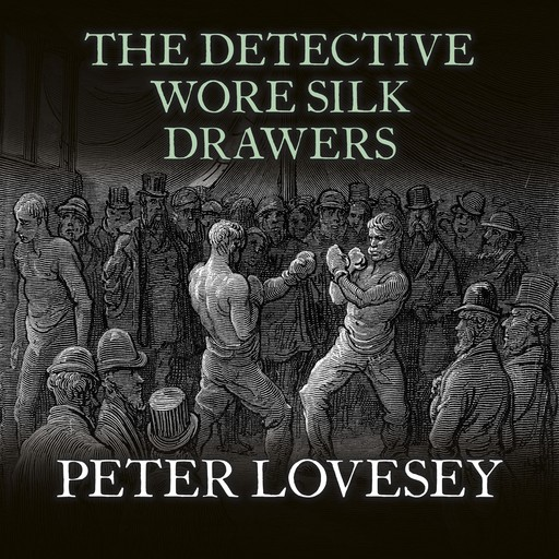 The Detective Wore Silk Drawers, Peter Lovesey