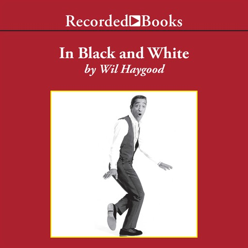 In Black and White, Wil Haygood
