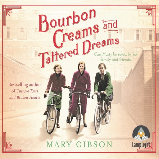 Bourbon Creams and Tattered Dreams, Mary Gibson