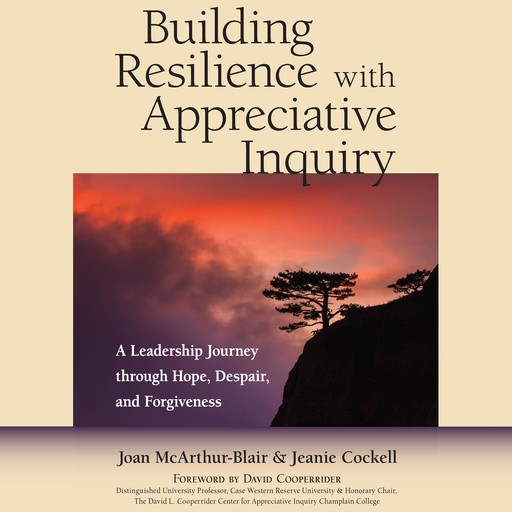Building Resilience with Appreciative Inquiry, Jeanie Cockell, Joan McArthur-Blair