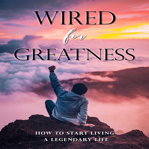 Wired For Greatness, Luke.G. Dahl