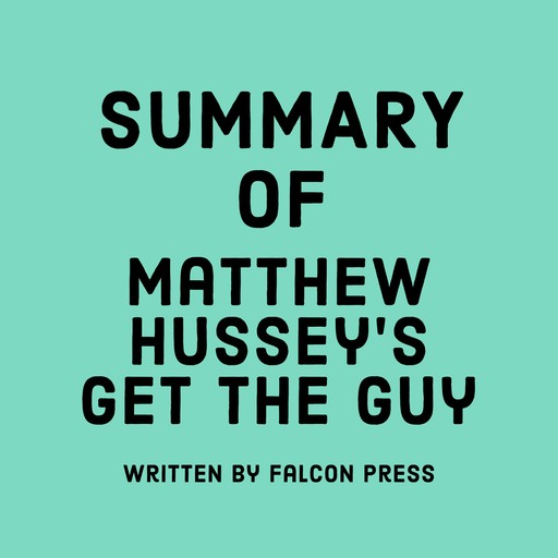 Summary of Matthew Hussey's Get the Guy, Falcon Press
