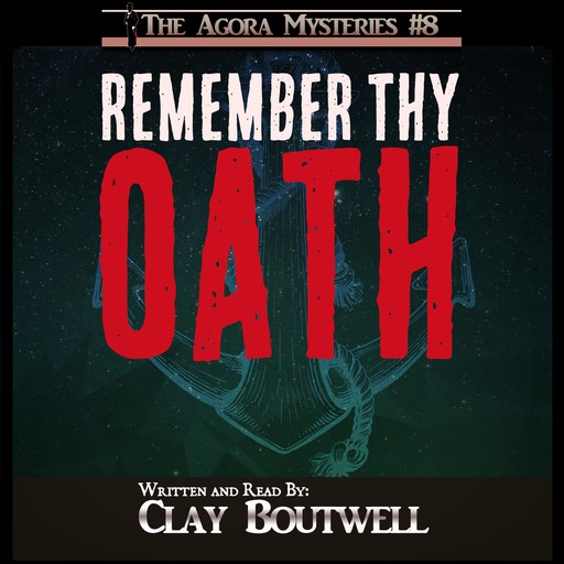 Remember Thy Oath, Clay Boutwell