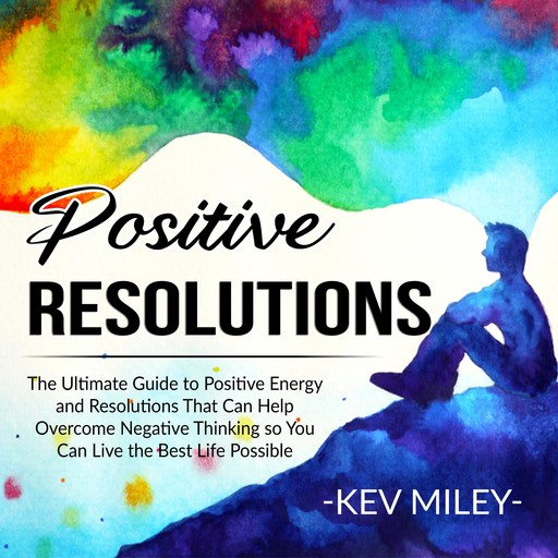 Positive Resolutions, Kev Miley