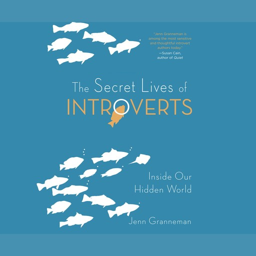 The Secret Lives of Introverts, Jenn Granneman