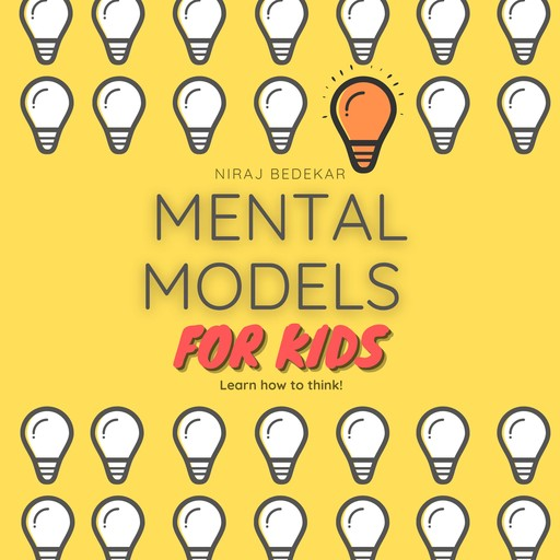 Mental Models for Kids, Niraj Bedekar