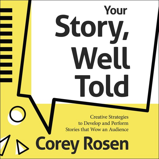 Your Story, Well Told!, Corey Rosen