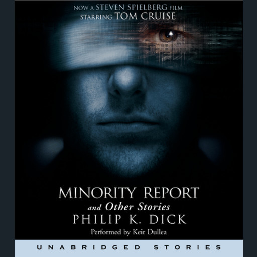 The Minority Report and Other Stories, Philip Dick