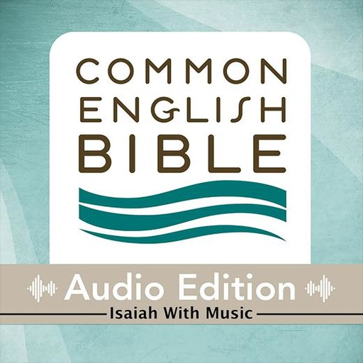 Common English Bible: Audio Edition: Isaiah with Music, Common English Bible