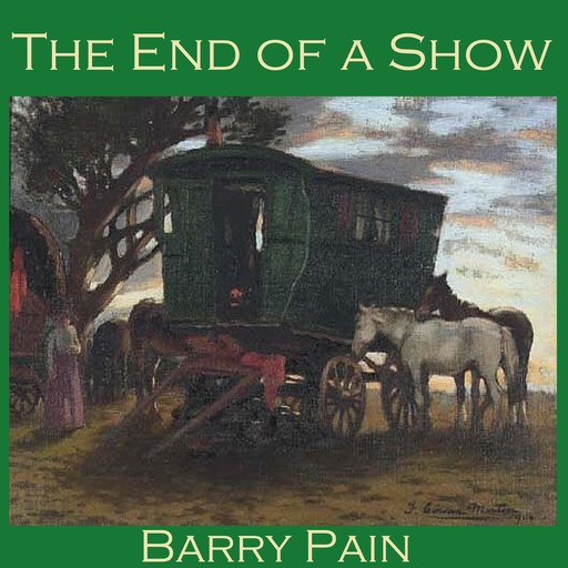 The End of a Show, Barry Pain