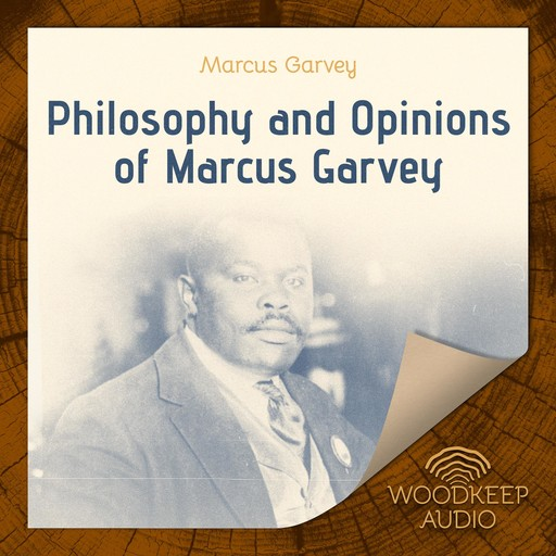 Philosophy and Opinions of Marcus Garvey, Marcus Garvey