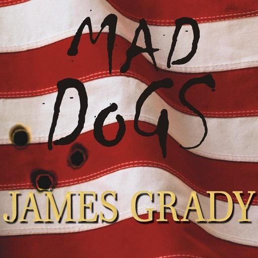Mad Dogs, James Grady