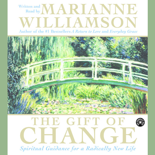The Gift of Change, Marianne Williamson