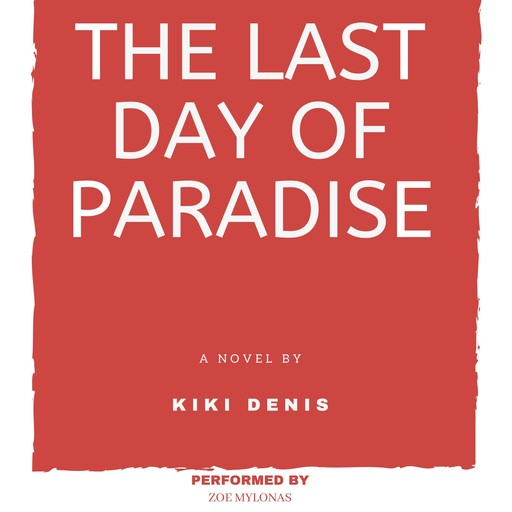 The Last Day of Paradise, Kiki Denis