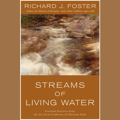STREAMS OF LIVING WATER, Richard Foster