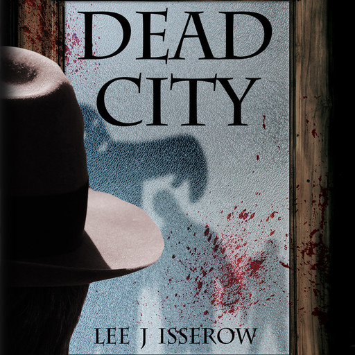 Dead City, Lee Isserow