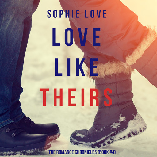 Love Like Theirs (The Romance Chronicles—Book #4), Sophie Love